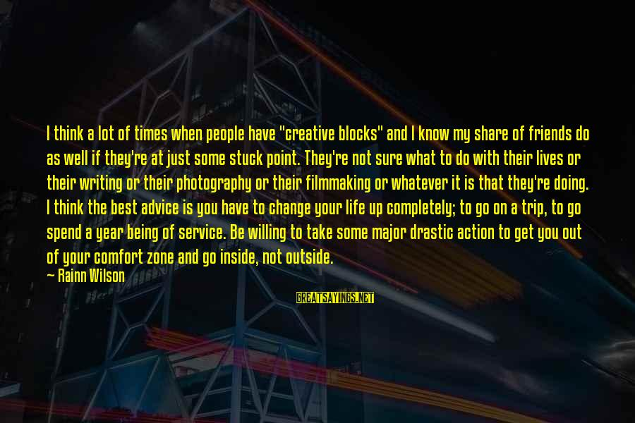 """Comfort And Friends Sayings By Rainn Wilson: I think a lot of times when people have """"creative blocks"""" and I know my"""