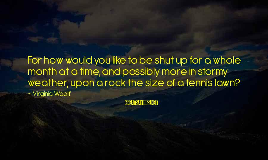 Comfy Sweater Sayings By Virginia Woolf: For how would you like to be shut up for a whole month at a
