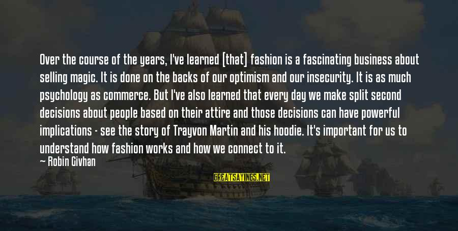 Commerce Sayings By Robin Givhan: Over the course of the years, I've learned [that] fashion is a fascinating business about