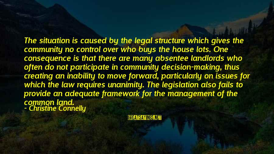 Common Legal Sayings By Christine Connelly: The situation is caused by the legal structure which gives the community no control over