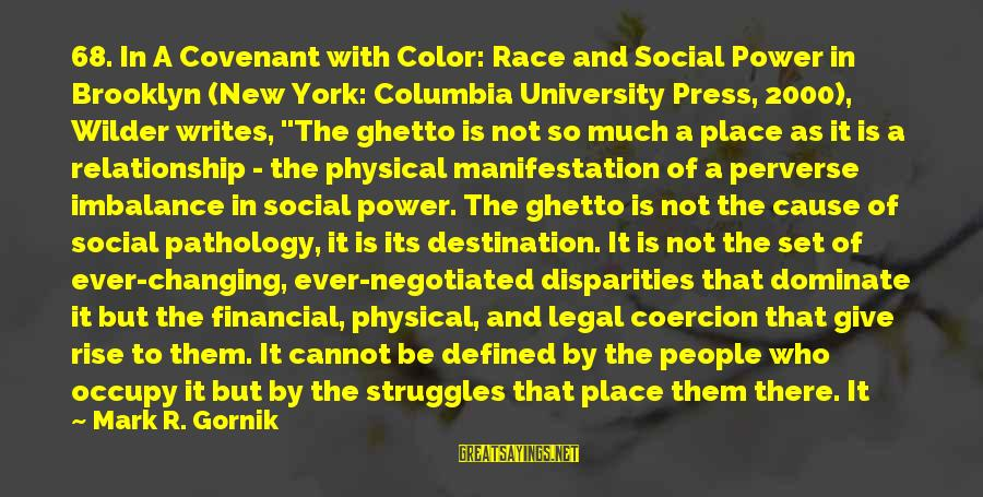 Common Legal Sayings By Mark R. Gornik: 68. In A Covenant with Color: Race and Social Power in Brooklyn (New York: Columbia