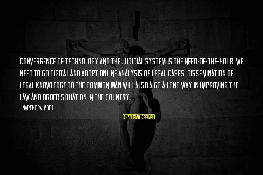 Common Legal Sayings By Narendra Modi: Convergence of technology and the judicial system is the need-of-the-hour. We need to go digital