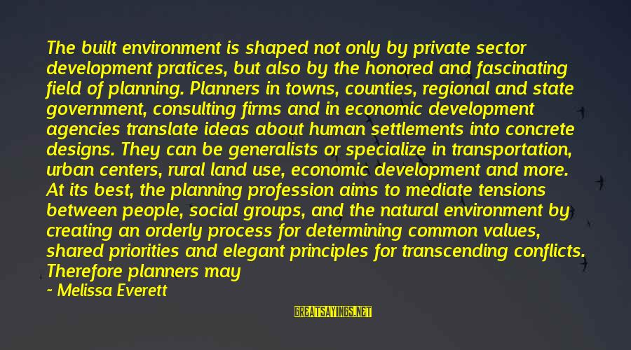 Common Urban Sayings By Melissa Everett: The built environment is shaped not only by private sector development pratices, but also by