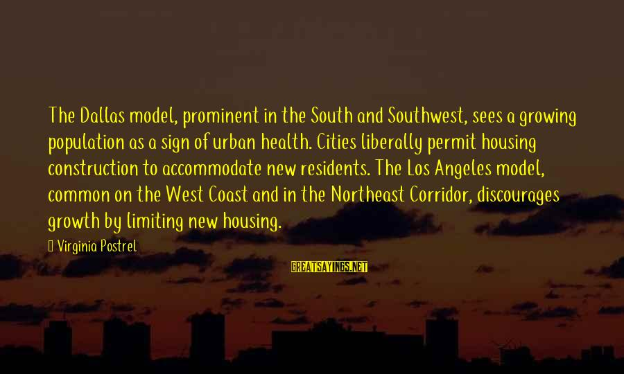 Common Urban Sayings By Virginia Postrel: The Dallas model, prominent in the South and Southwest, sees a growing population as a