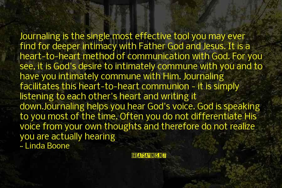 Communication And Love Sayings By Linda Boone: Journaling is the single most effective tool you may ever find for deeper intimacy with