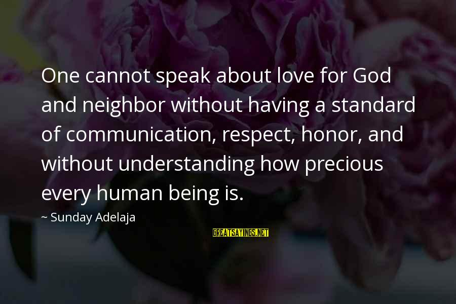 Communication And Love Sayings By Sunday Adelaja: One cannot speak about love for God and neighbor without having a standard of communication,