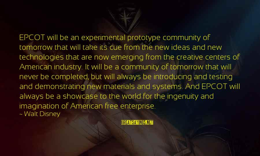 Community Centers Sayings By Walt Disney: EPCOT will be an experimental prototype community of tomorrow that will take its cue from