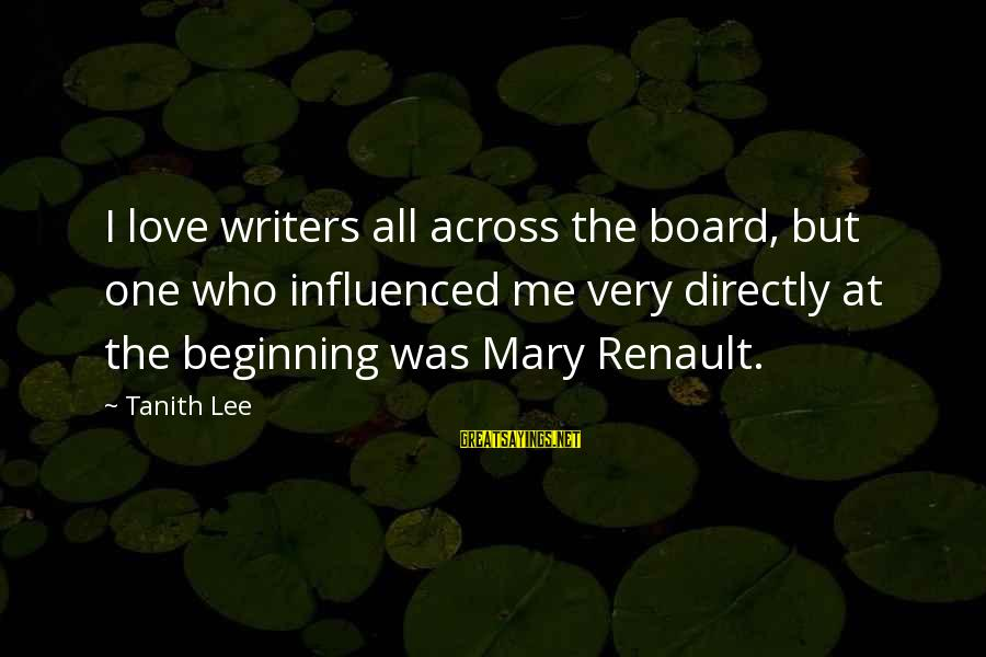 Community Inclusion Sayings By Tanith Lee: I love writers all across the board, but one who influenced me very directly at