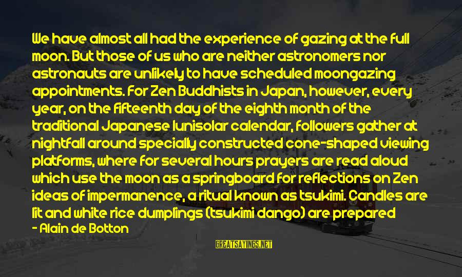 Companionable Sayings By Alain De Botton: We have almost all had the experience of gazing at the full moon. But those