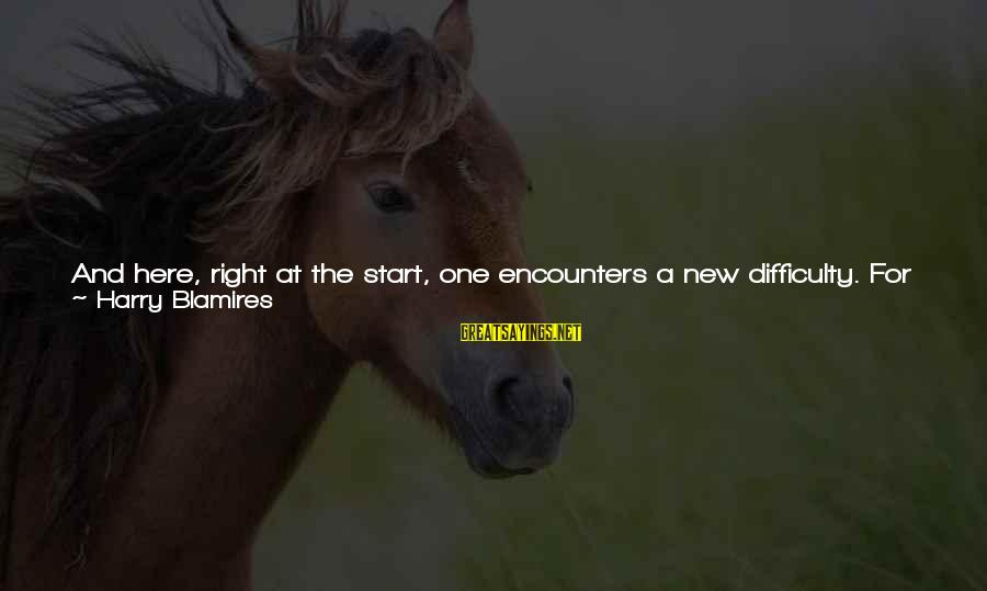Companionable Sayings By Harry Blamires: And here, right at the start, one encounters a new difficulty. For the task of