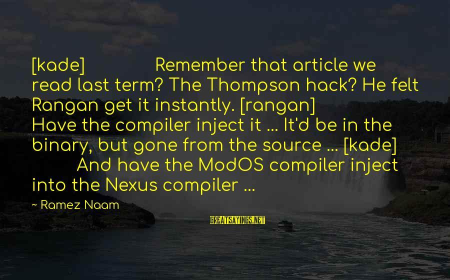 Compiler Sayings By Ramez Naam: [kade] Remember that article we read last term? The Thompson hack? He felt Rangan get