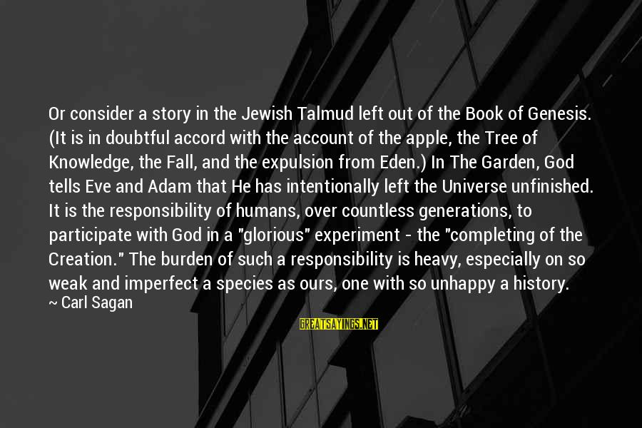 Completing A Challenge Sayings By Carl Sagan: Or consider a story in the Jewish Talmud left out of the Book of Genesis.