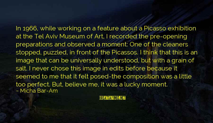 Composition In Art Sayings By Micha Bar-Am: In 1966, while working on a feature about a Picasso exhibition at the Tel Aviv