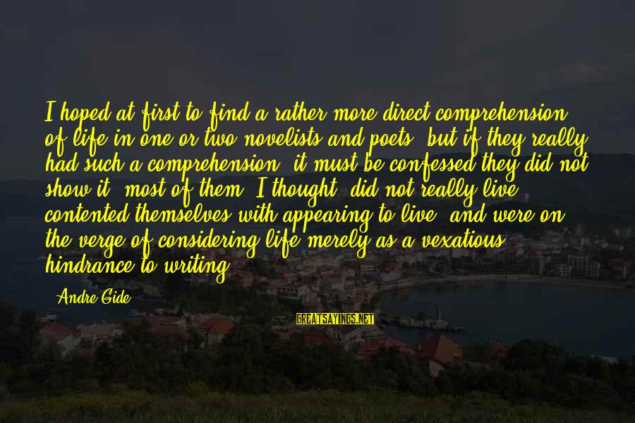 Comprehension Sayings By Andre Gide: I hoped at first to find a rather more direct comprehension of life in one