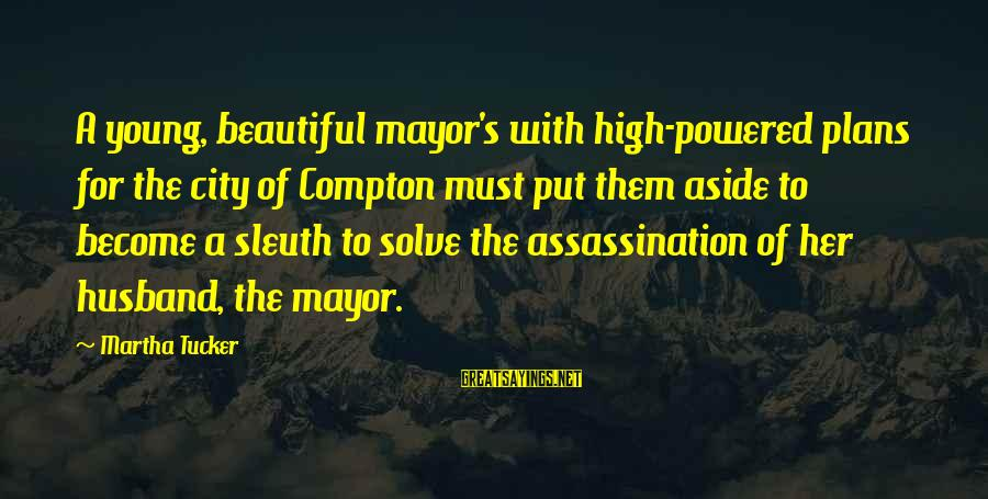 Compton's Sayings By Martha Tucker: A young, beautiful mayor's with high-powered plans for the city of Compton must put them