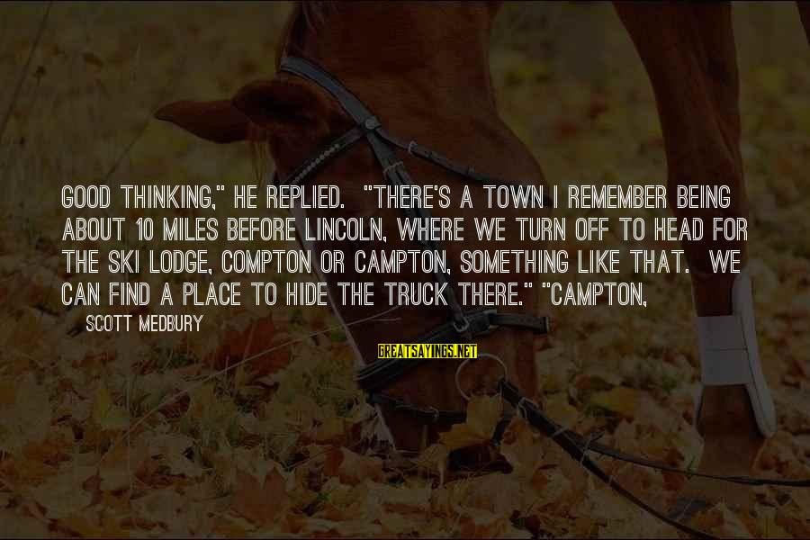 """Compton's Sayings By Scott Medbury: Good thinking,"""" he replied. """"There's a town I remember being about 10 miles before Lincoln,"""