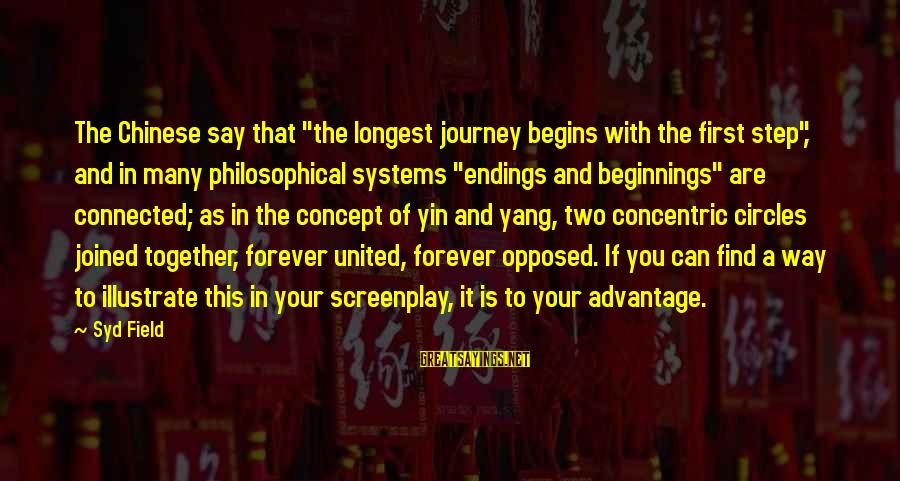 """Concentric Circles Sayings By Syd Field: The Chinese say that """"the longest journey begins with the first step"""", and in many"""