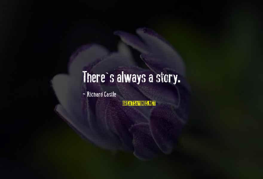 Confidence Interval Sayings By Richard Castle: There's always a story.