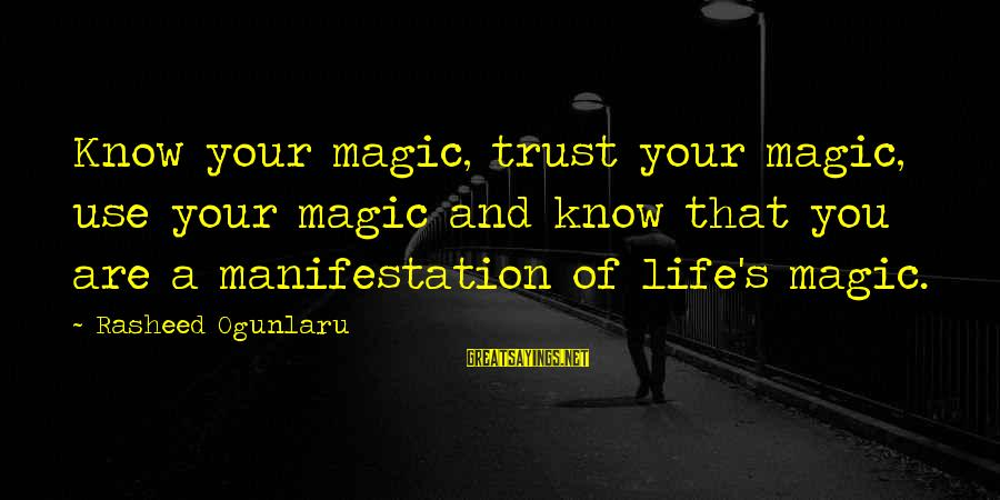 Confidence Quotes And Sayings By Rasheed Ogunlaru: Know your magic, trust your magic, use your magic and know that you are a