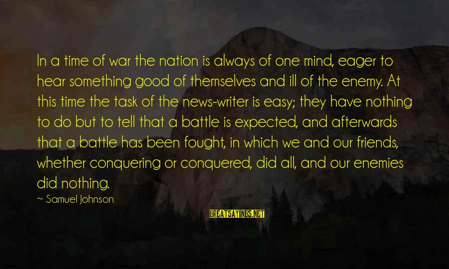 Conquering Your Mind Sayings By Samuel Johnson: In a time of war the nation is always of one mind, eager to hear