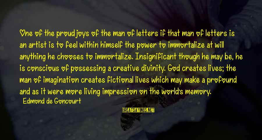 Conscious Living Sayings By Edmond De Goncourt: One of the proud joys of the man of letters if that man of letters