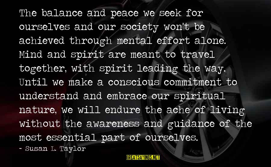 Conscious Living Sayings By Susan L. Taylor: The balance and peace we seek for ourselves and our society won't be achieved through