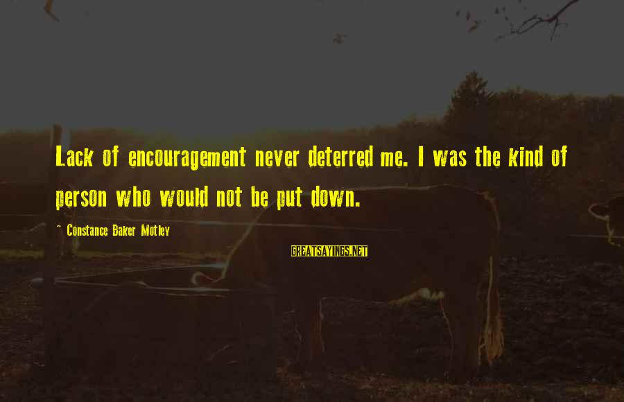 Constance Motley Sayings By Constance Baker Motley: Lack of encouragement never deterred me. I was the kind of person who would not