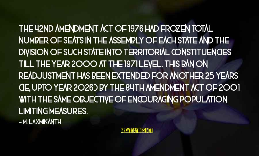 Constituencies Sayings By M. Laxmikanth: The 42nd Amendment Act of 1976 had frozen total number of seats in the assembly