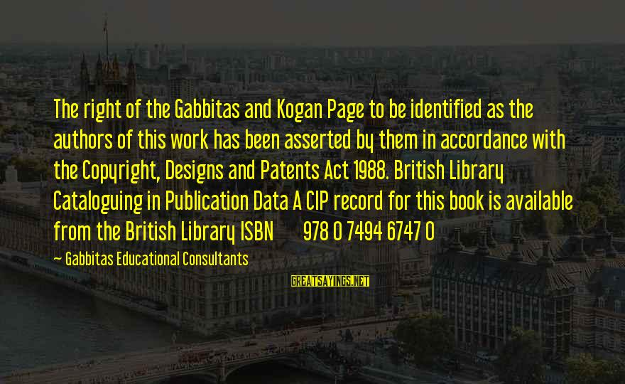 Consultants Sayings By Gabbitas Educational Consultants: The right of the Gabbitas and Kogan Page to be identified as the authors of