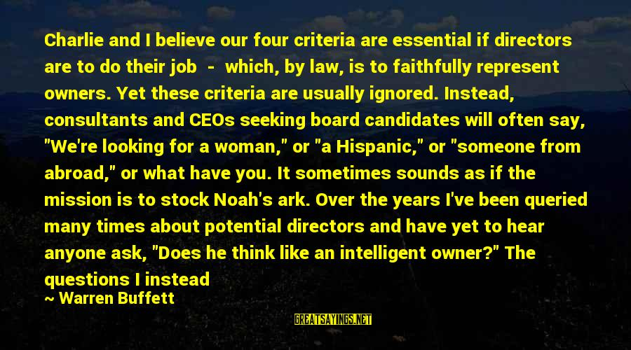 Consultants Sayings By Warren Buffett: Charlie and I believe our four criteria are essential if directors are to do their