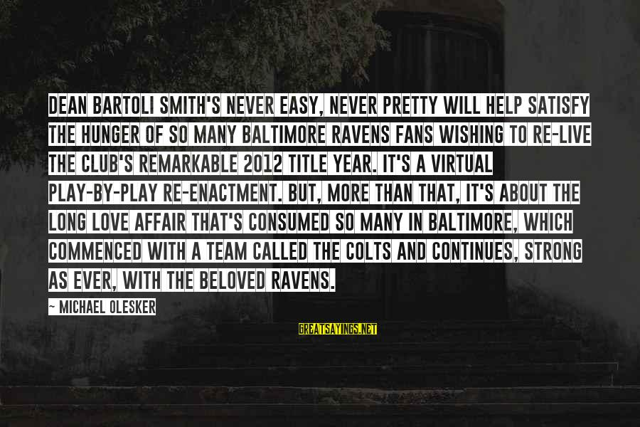 Consumed Love Sayings By Michael Olesker: Dean Bartoli Smith's Never Easy, Never Pretty will help satisfy the hunger of so many