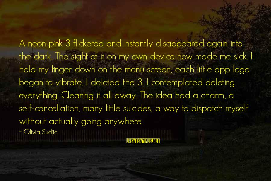 Contemplated Sayings By Olivia Sudjic: A neon-pink 3 flickered and instantly disappeared again into the dark. The sight of it