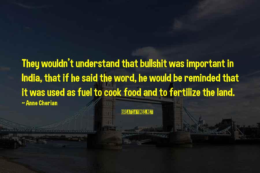 Cook Food Sayings By Anne Cherian: They wouldn't understand that bullshit was important in India, that if he said the word,