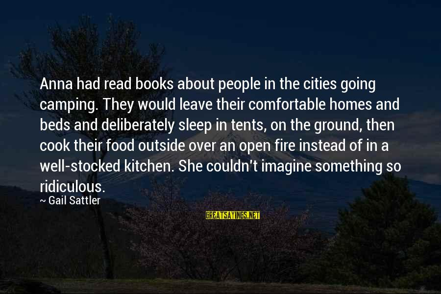 Cook Food Sayings By Gail Sattler: Anna had read books about people in the cities going camping. They would leave their