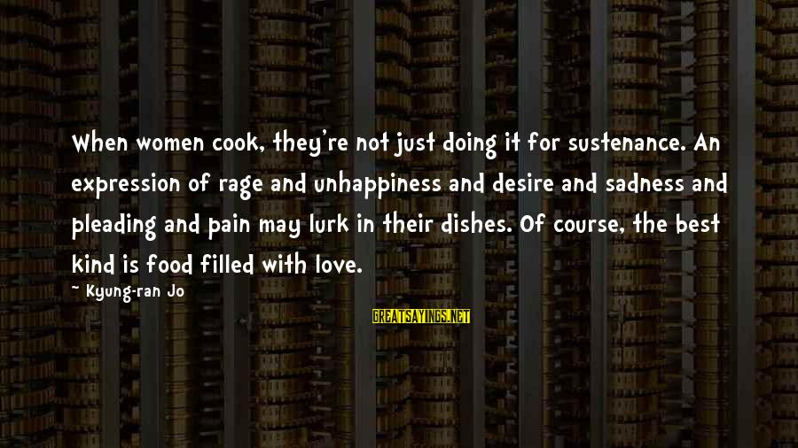 Cook Food Sayings By Kyung-ran Jo: When women cook, they're not just doing it for sustenance. An expression of rage and