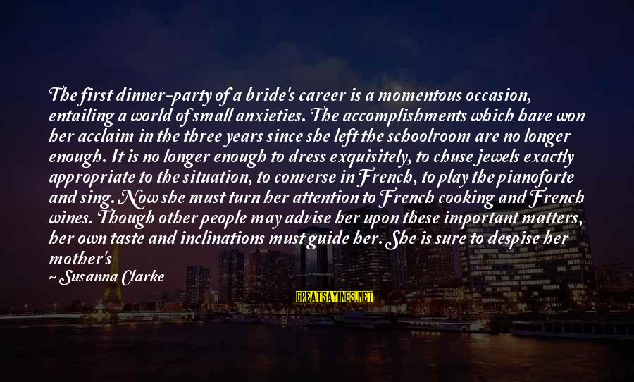 Cooking In The Kitchen Sayings By Susanna Clarke: The first dinner-party of a bride's career is a momentous occasion, entailing a world of