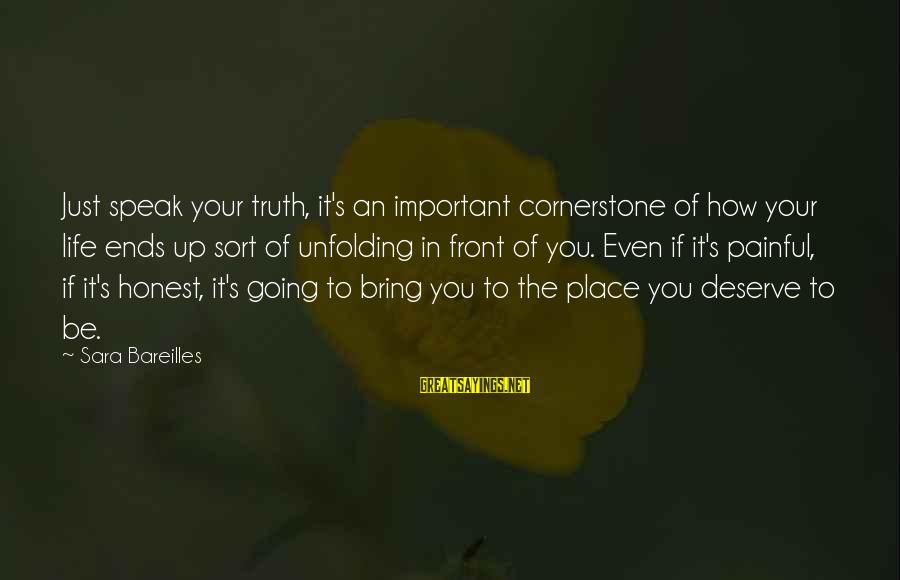 Cornerstone Life Sayings By Sara Bareilles: Just speak your truth, it's an important cornerstone of how your life ends up sort