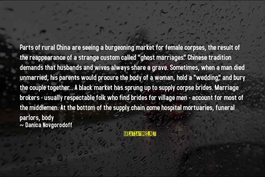 Corpses Bride Sayings By Danica Novgorodoff: Parts of rural China are seeing a burgeoning market for female corpses, the result of