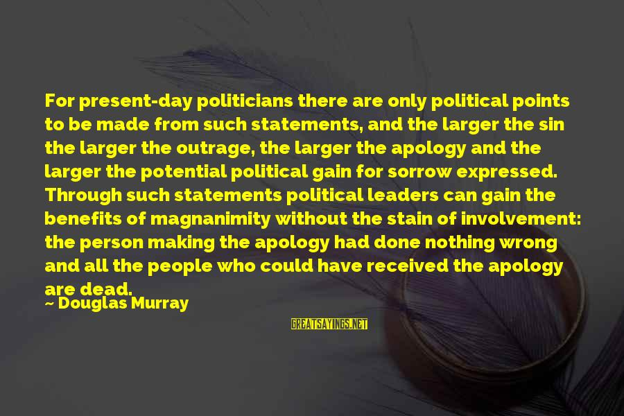 Corpses Bride Sayings By Douglas Murray: For present-day politicians there are only political points to be made from such statements, and