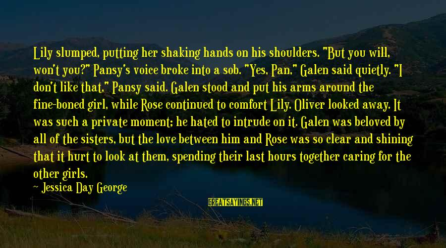 "Corpses Bride Sayings By Jessica Day George: Lily slumped, putting her shaking hands on his shoulders. ""But you will, won't you?"" Pansy's"