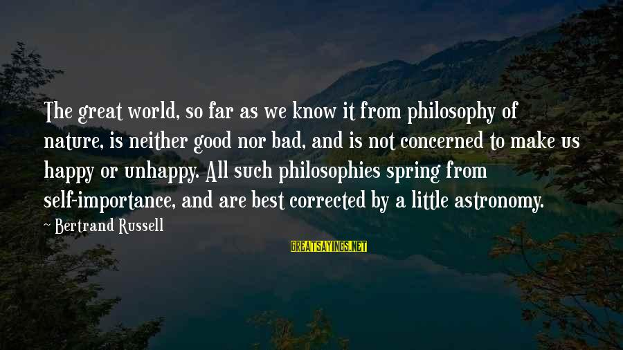 Corrected Sayings By Bertrand Russell: The great world, so far as we know it from philosophy of nature, is neither
