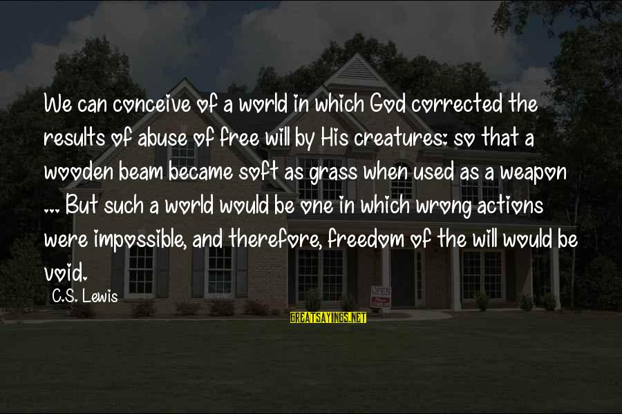 Corrected Sayings By C.S. Lewis: We can conceive of a world in which God corrected the results of abuse of