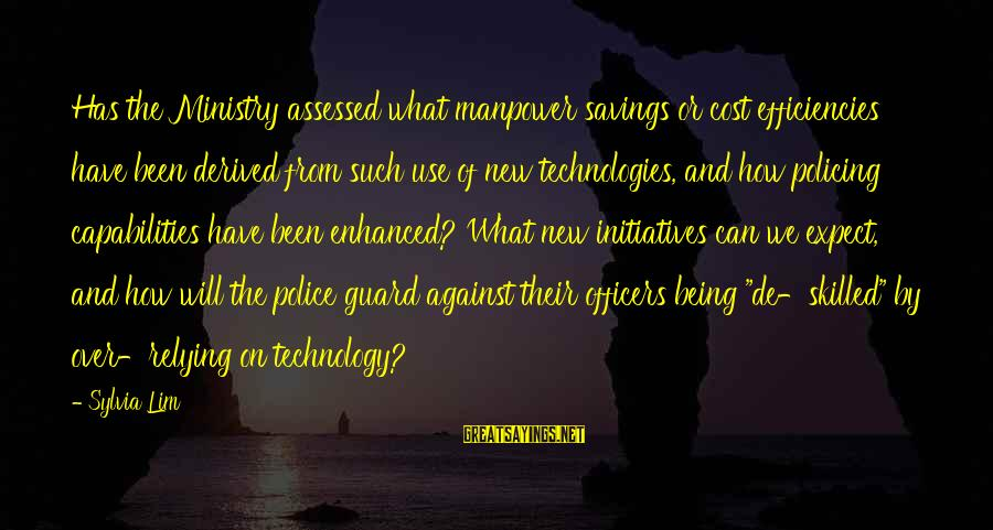 Cost Savings Sayings By Sylvia Lim: Has the Ministry assessed what manpower savings or cost efficiencies have been derived from such