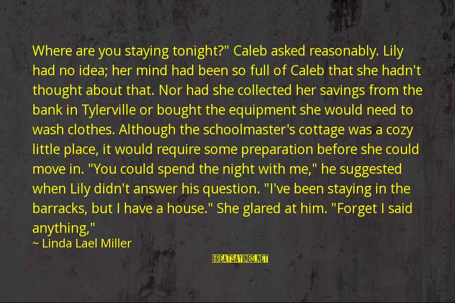 """Could've Had Me Sayings By Linda Lael Miller: Where are you staying tonight?"""" Caleb asked reasonably. Lily had no idea; her mind had"""