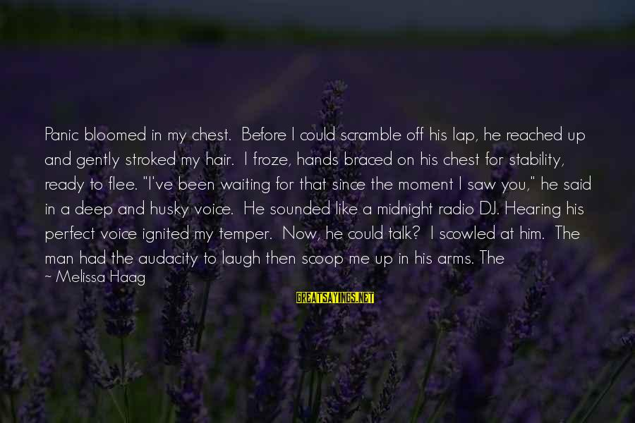 Could've Had Me Sayings By Melissa Haag: Panic bloomed in my chest. Before I could scramble off his lap, he reached up