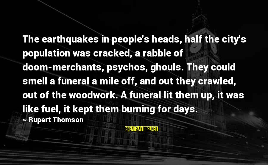Countdown For Marriage Sayings By Rupert Thomson: The earthquakes in people's heads, half the city's population was cracked, a rabble of doom-merchants,
