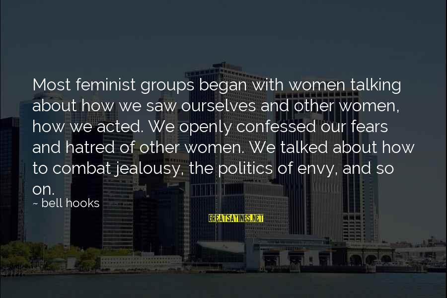 Countersocial Sayings By Bell Hooks: Most feminist groups began with women talking about how we saw ourselves and other women,