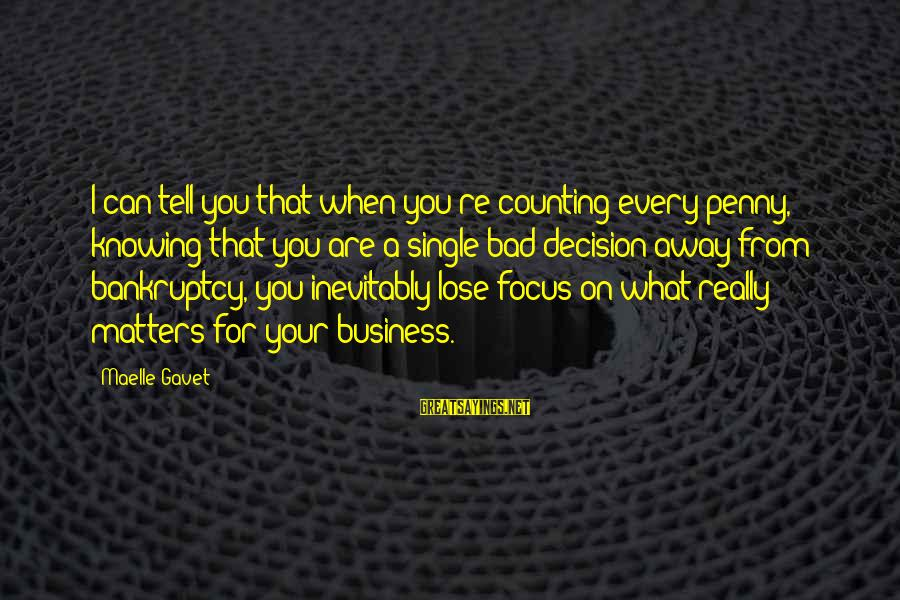 Counting On You Sayings By Maelle Gavet: I can tell you that when you're counting every penny, knowing that you are a