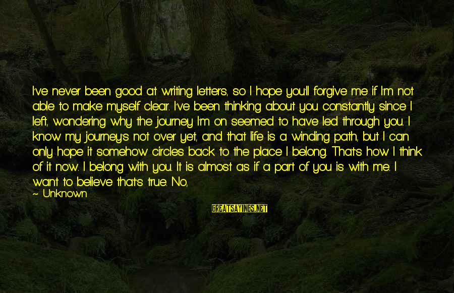 Counting On You Sayings By Unknown: I've never been good at writing letters, so I hope you'll forgive me if I'm