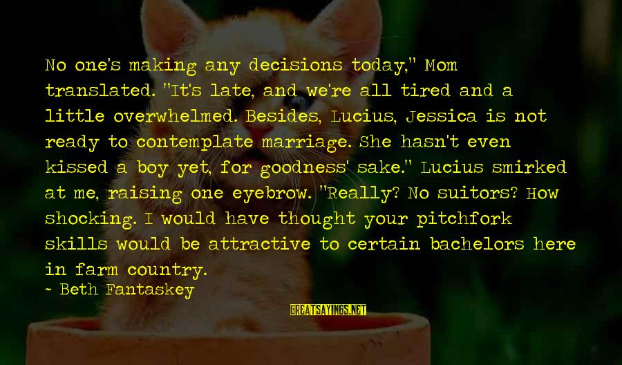 """Country Boy Sayings By Beth Fantaskey: No one's making any decisions today,"""" Mom translated. """"It's late, and we're all tired and"""
